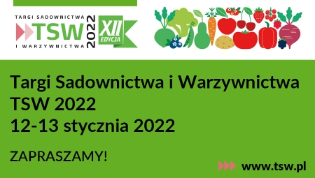 TSW 2022 - Targi Sadownictwa i Warzywnictwa 12 i 13 stycznia 2022 r. w Nadarzynie